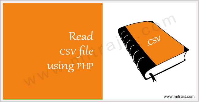 Read CSV file using PHP - Mitrajit's Tech Blog
