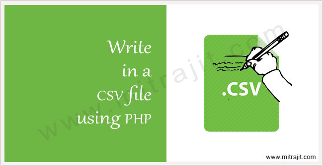 Write data into CSV file using PHP