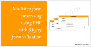 Multi-step form processing using php with jquery form validation