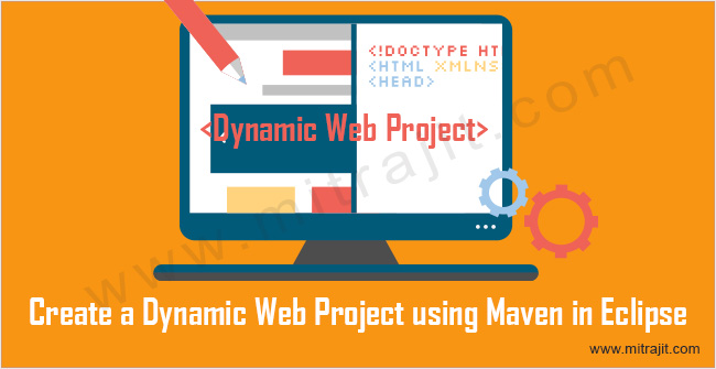 Learn how to create dynamic web project using Maven in Eclipse IDE