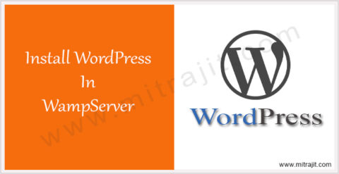 How to install WordPress in WampServer in Windows Operating System environment